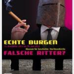 "Dem Ritter-Mythos auf der Spur: Ausstellung ""Echte Burgen – Falsche Ritter?"""