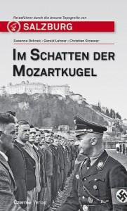 """Mehr zur Geschichte von Salzburg und Schloss Leopoldskron im Reiseführer """"Im Schatten der Mozartkugel"""""""