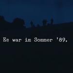 Es war im Sommer '89 (Er schnitt Löcher in den Zaun)